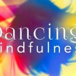 Dancing Mindfulness